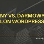 platny-vs-darmowy-szablon-wordpress